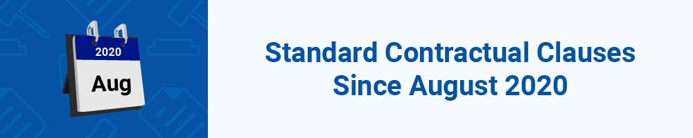 Standard Contractual Clauses Since August 2020