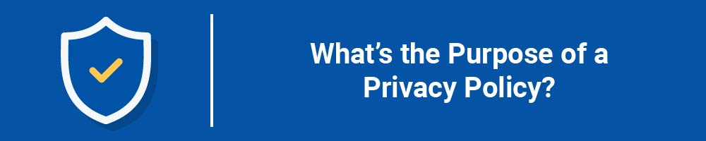 What's the Purpose of a Privacy Policy?