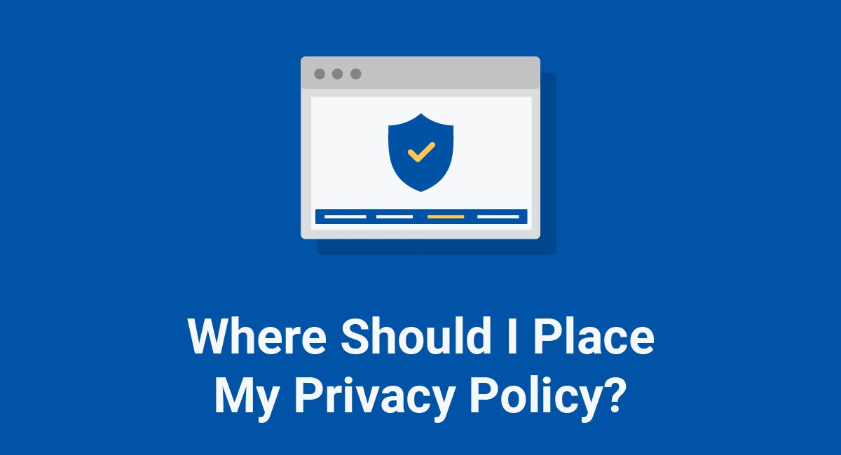 Where Should I Place My Privacy Policy?