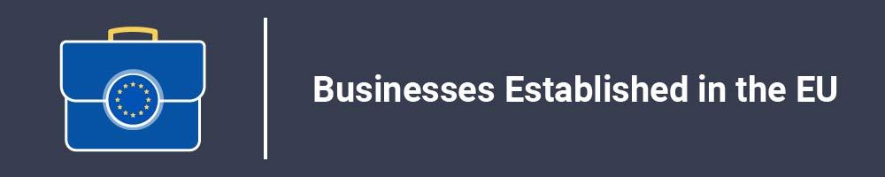 Businesses Established in the EU