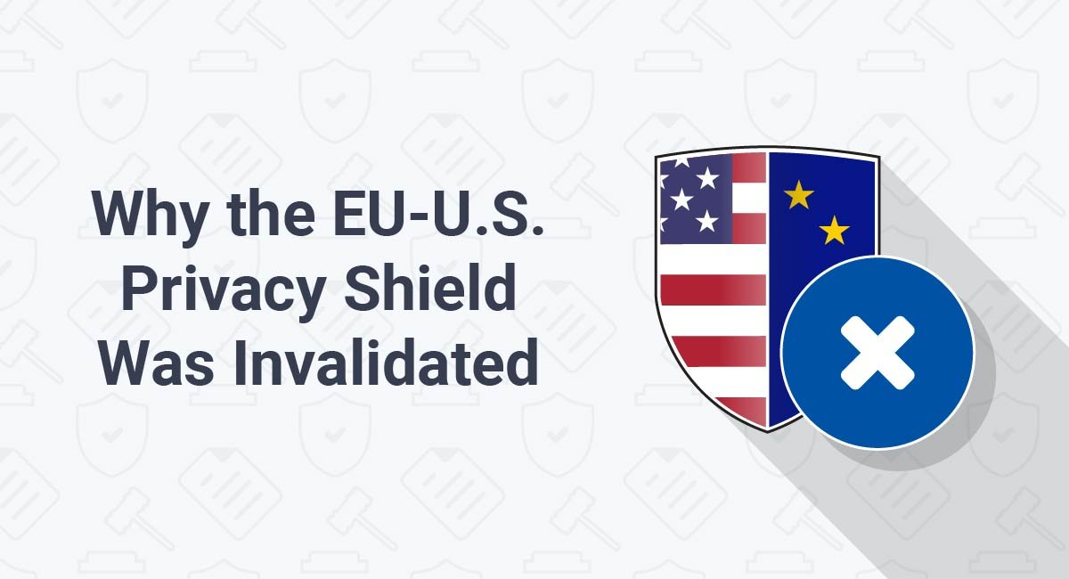 Why the EU-U.S. Privacy Shield Was Invalidated