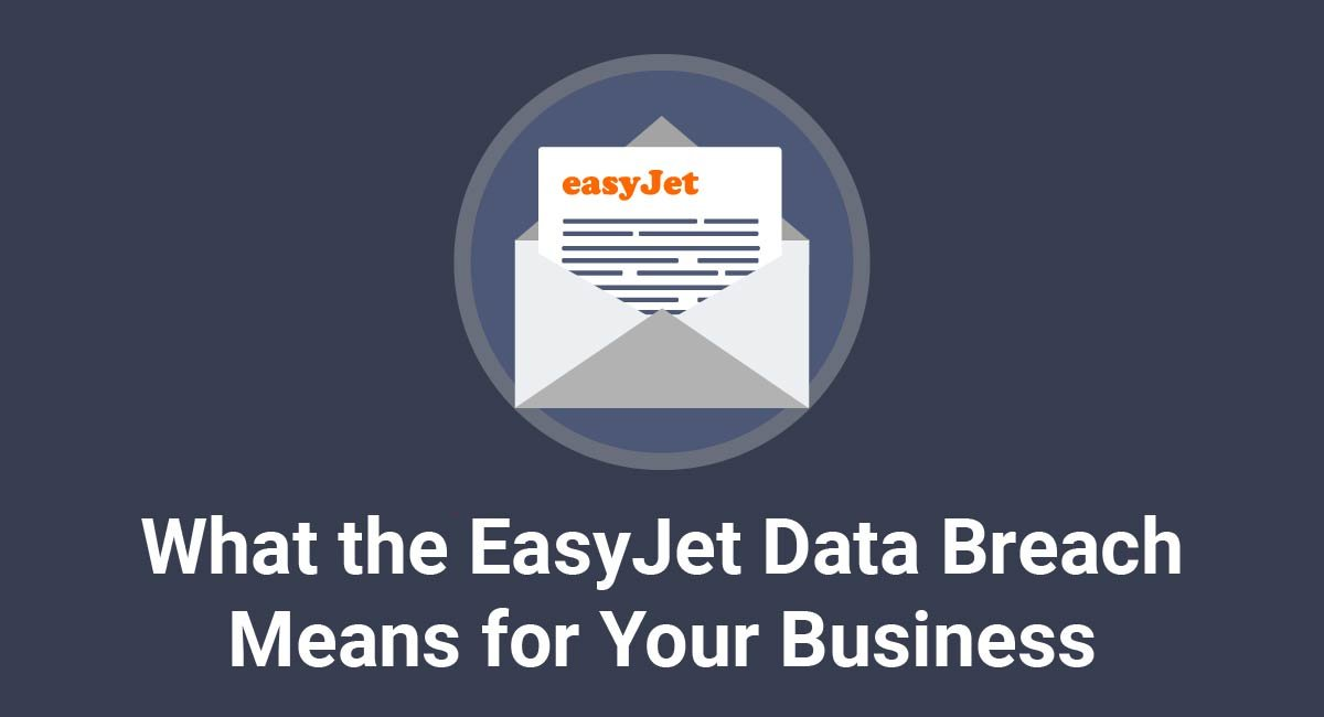 What the EasyJet Data Breach Means for Your Business