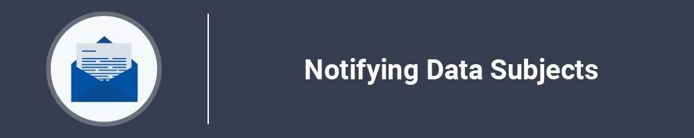 Notifying Data Subjects