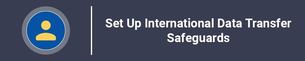 Set Up International Data Transfer Safeguards