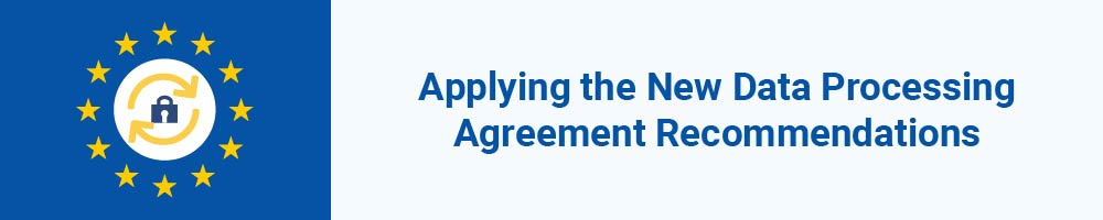 Applying the New Data Processing Agreement Recommendations