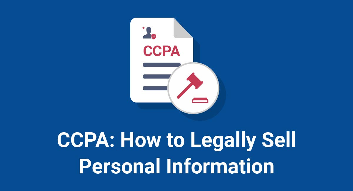 CCPA: How to Legally Sell Personal Information