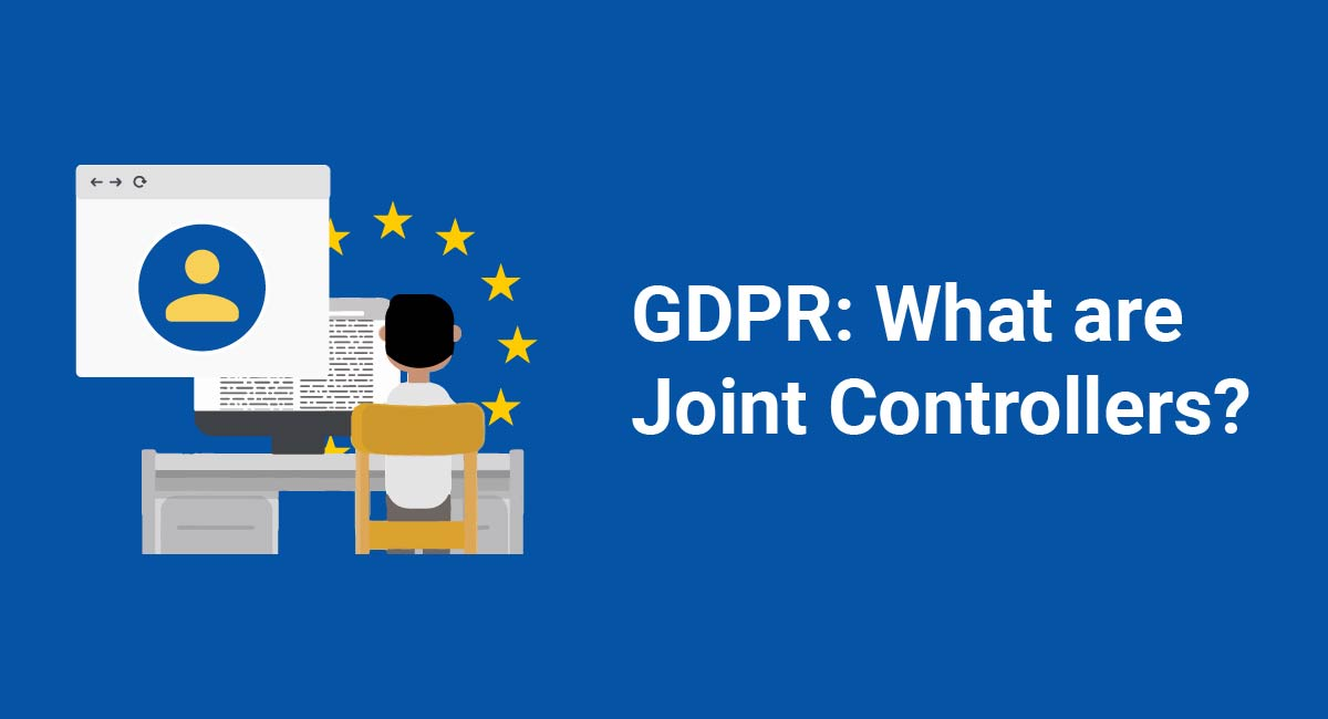GDPR: What are Joint Controllers?