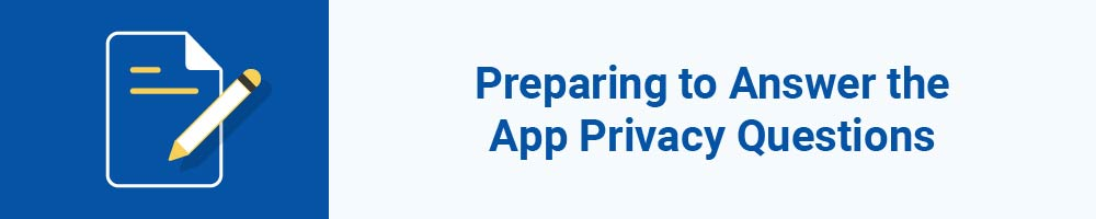 Preparing to Answer the App Privacy Questions