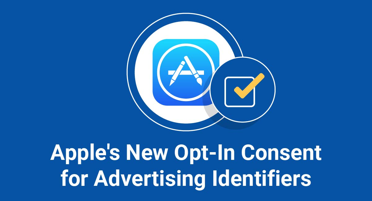 Apple's New Opt-In Consent for Advertising Identifiers