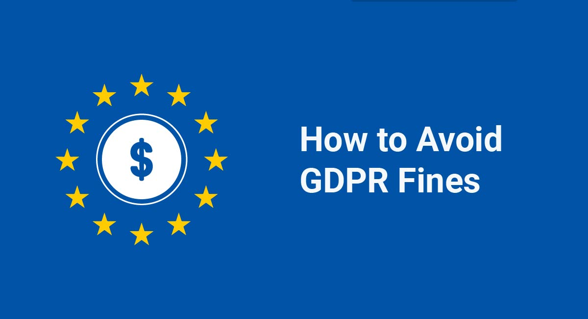 How to Avoid GDPR Fines