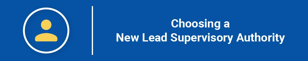 Choosing a New Lead Supervisory Authority