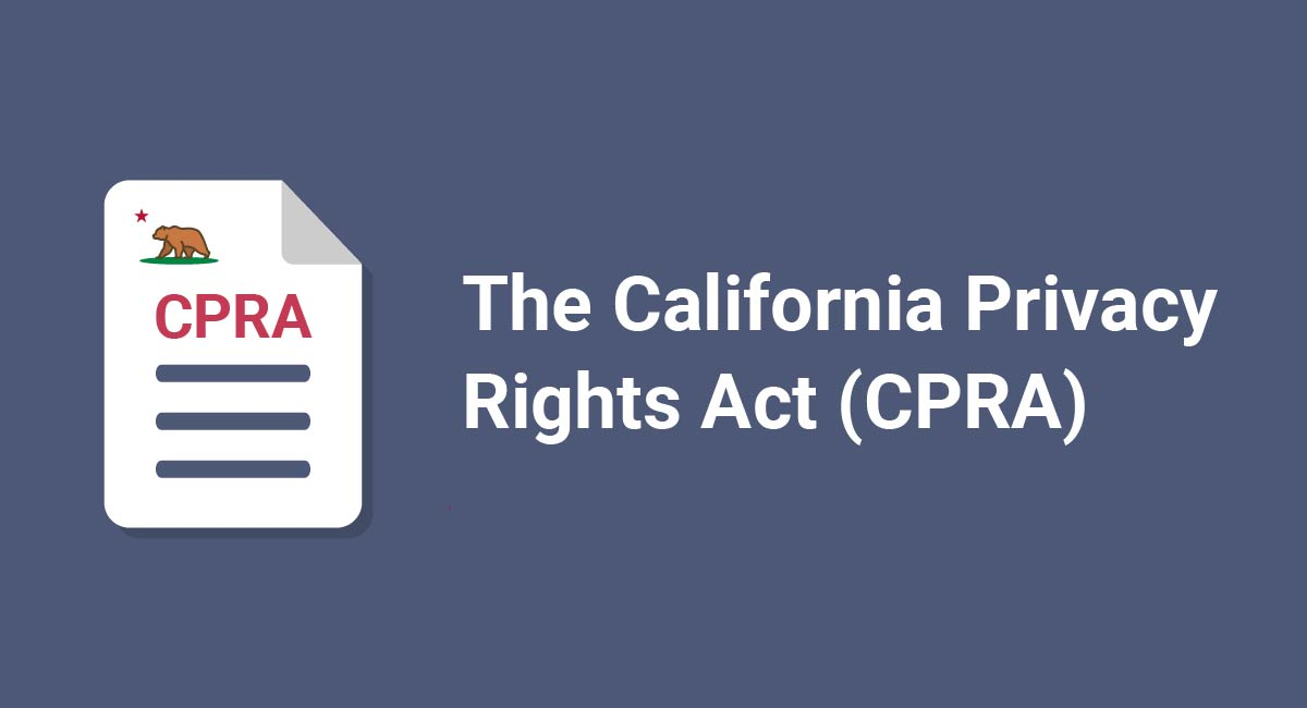 The California Privacy Rights Act (CPRA)