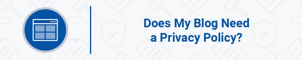 Does My Blog Need a Privacy Policy?