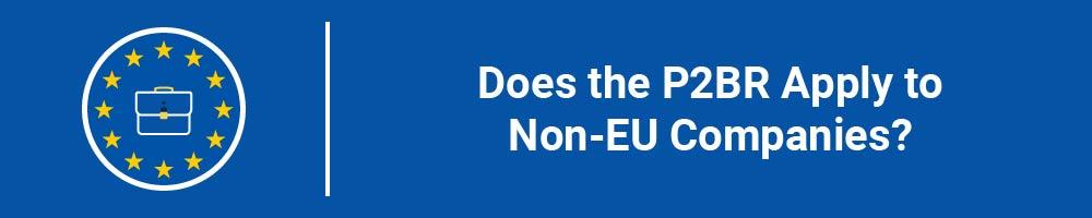 Does the P2BR Apply to Non-EU Companies?