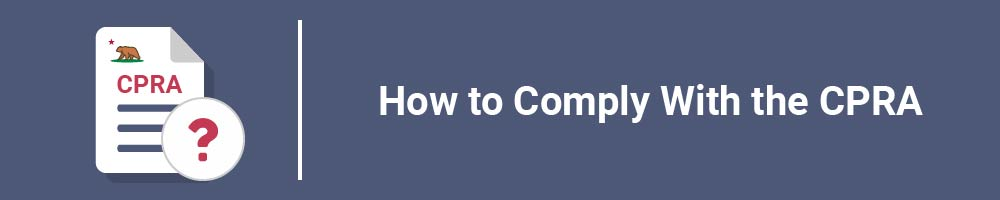 How to Comply With the CPRA