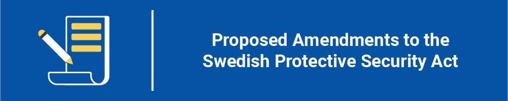 Proposed Amendments to the Swedish Protective Security Act