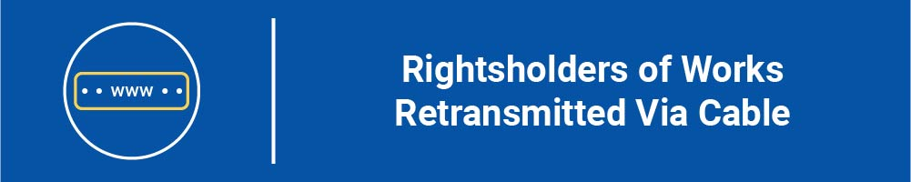 Rightsholders of Works Retransmitted Via Cable