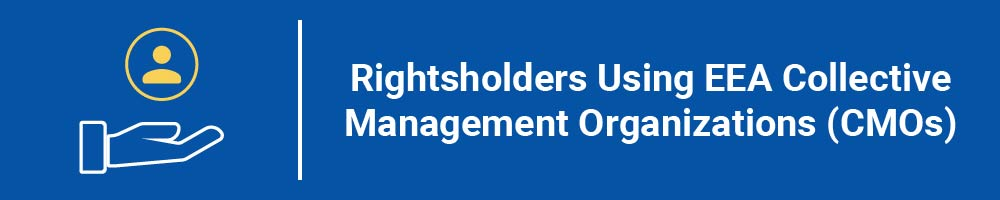 Rightsholders Using EEA Collective Management Organizations (CMOs)
