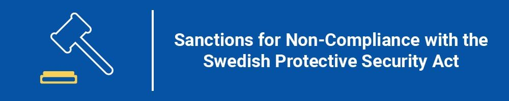 Sanctions for Non-Compliance with the Swedish Protective Security Act