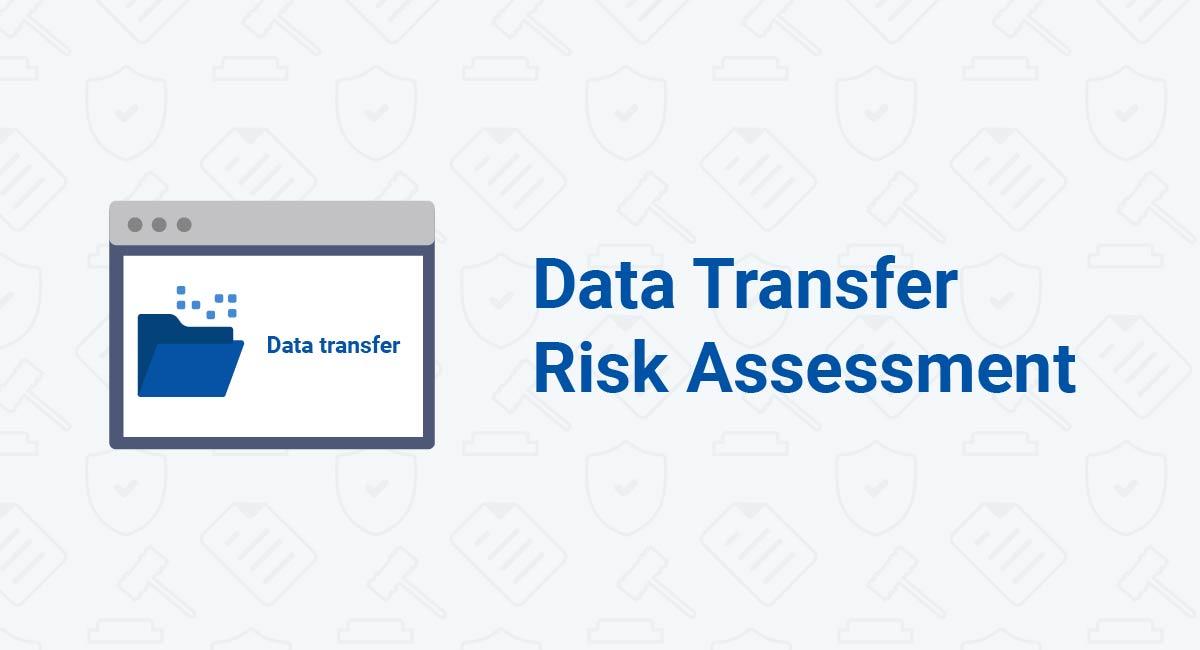Data Transfer Risk Assessment