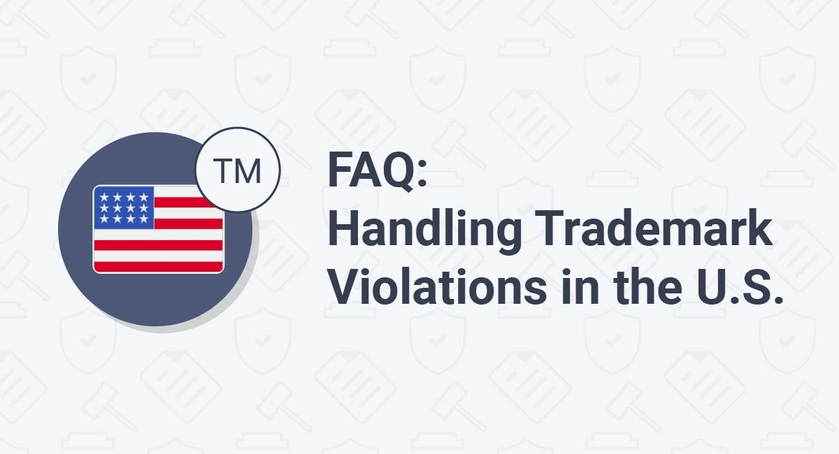 FAQ: Handling Trademark Violations in the U.S.