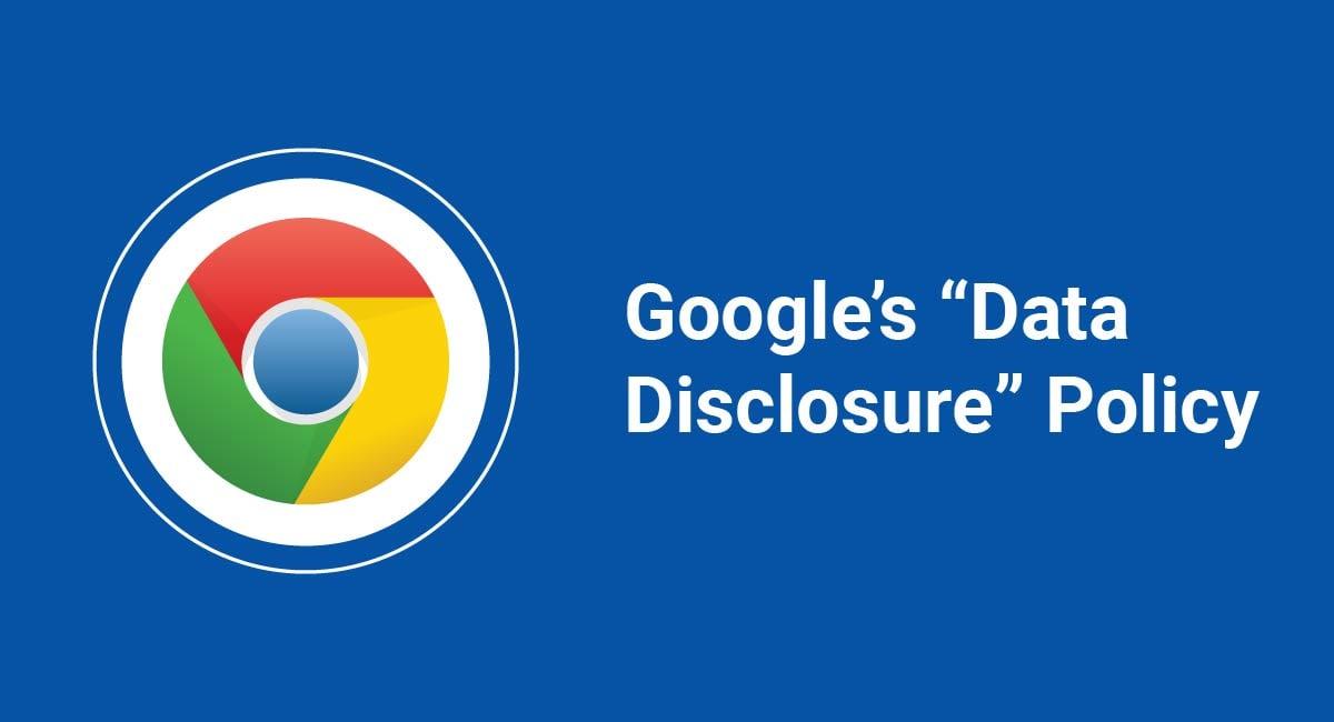 "Google's ""Data Disclosure"" Policy"