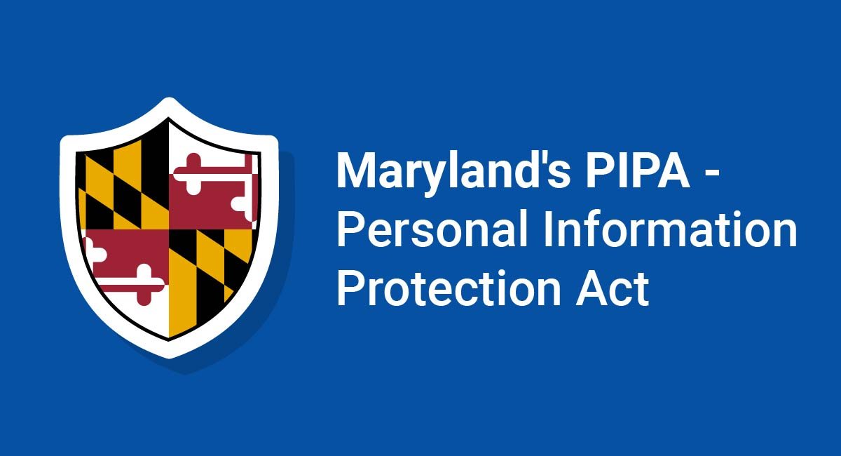 Maryland's PIPA - Personal Information Protection Act
