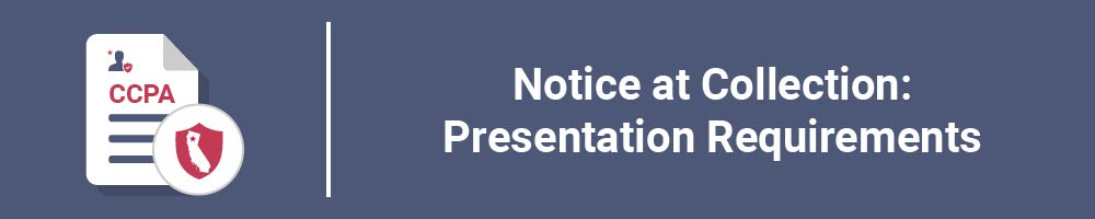 Notice at Collection: Presentation Requirements
