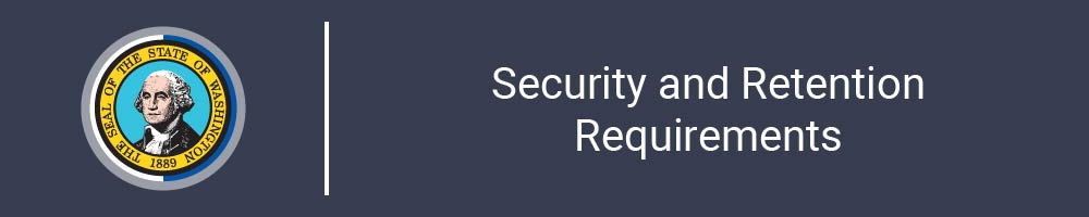 Security and Retention Requirements