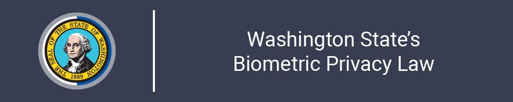 Washington State's Biometric Privacy Law