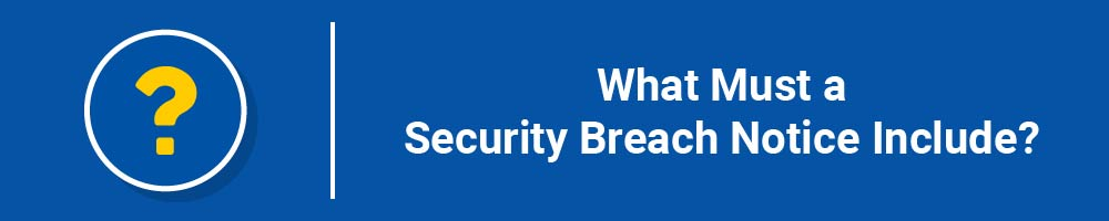 What Must a Security Breach Notice Include?