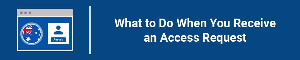What to Do When You Receive an Access Request