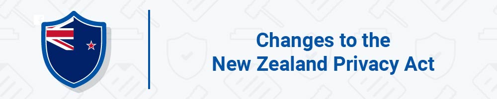 Changes to the New Zealand Privacy Act