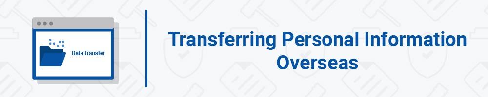 Transferring Personal Information Overseas