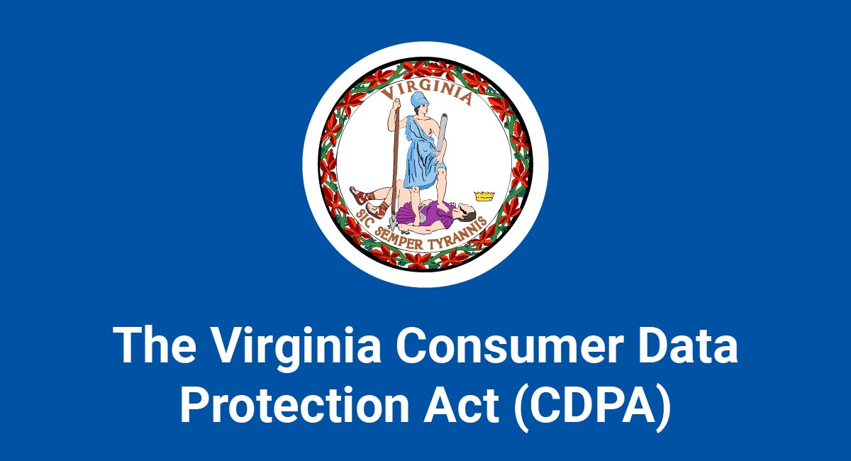 The Virginia Consumer Data Protection Act (CDPA)