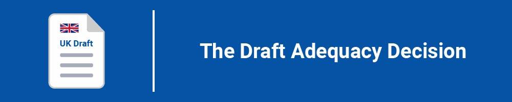 The Draft Adequacy Decision