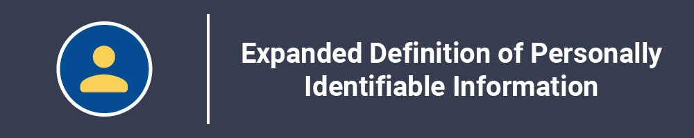 Expanded Definition of Personally Identifiable Information