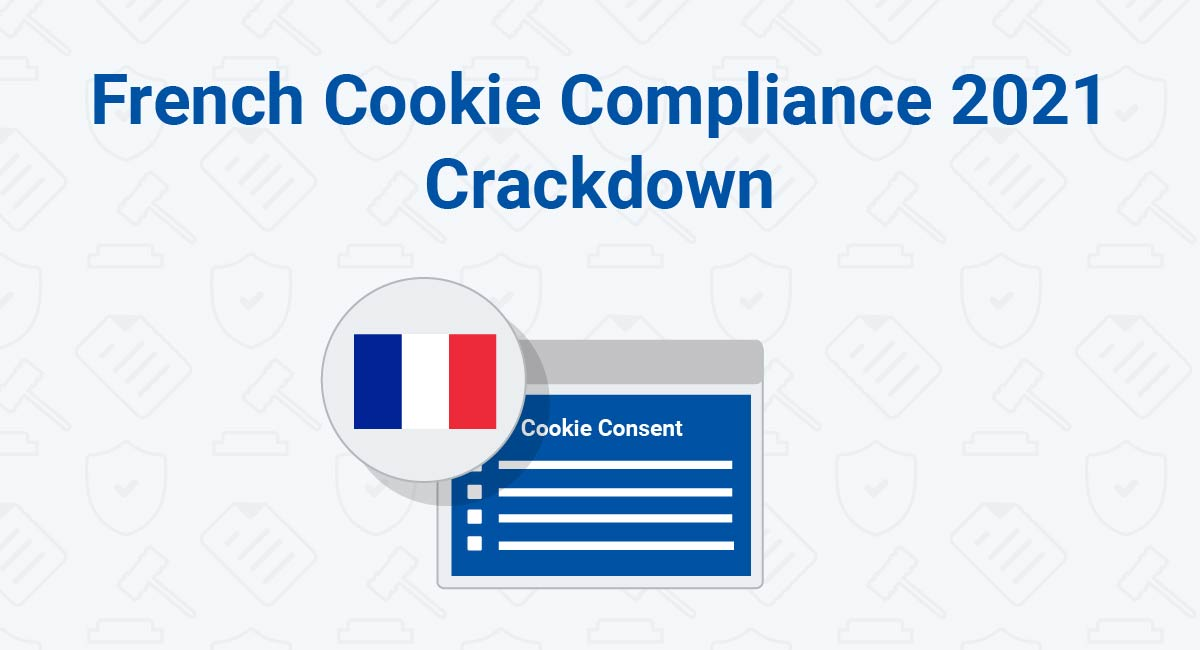 French Cookie Compliance 2021 Crackdown