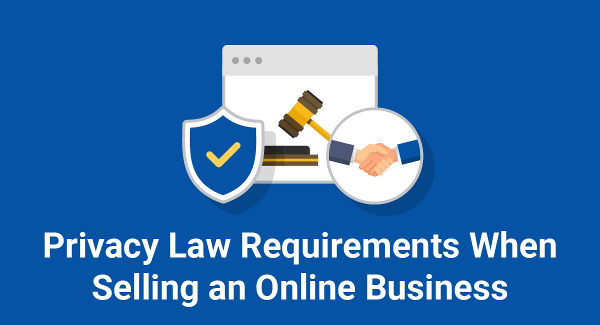 Privacy Law Requirements When Selling an Online Business