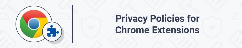 Privacy Policies for Chrome Extensions