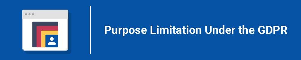 Purpose Limitation Under the GDPR