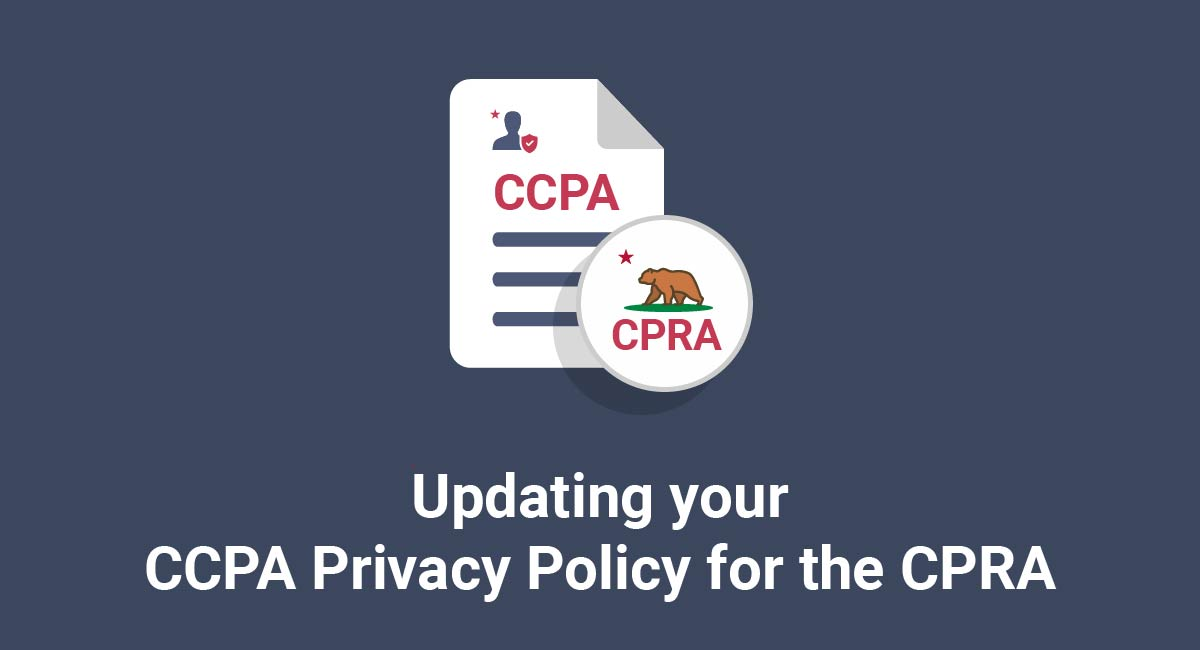 Updating your CCPA Privacy Policy for the CPRA
