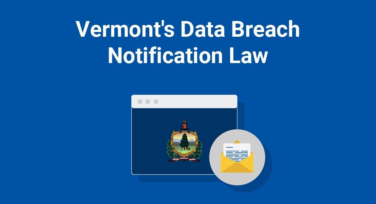 Vermont's Data Breach Notification Law
