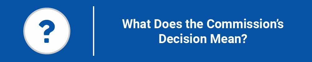 What Does the Commission's Decision Mean?
