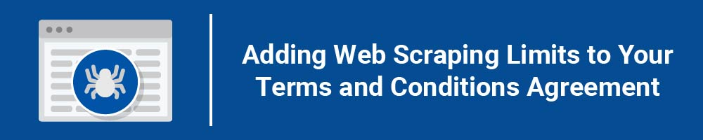 Adding Web Scraping Limits to Your Terms and Conditions Agreement