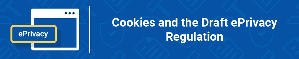 Cookies and the Draft ePrivacy Regulation