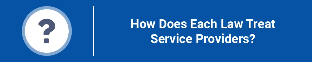 How Does Each Law Treat Service Providers?