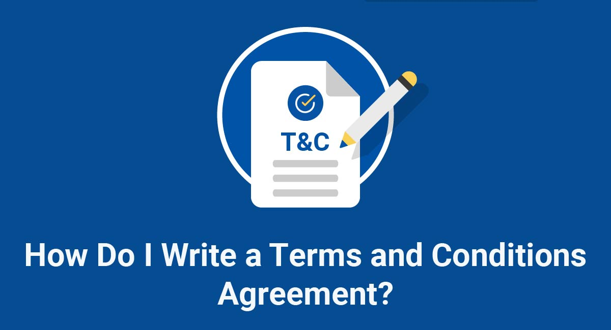 How Do I Write a Terms and Conditions Agreement?