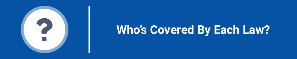 Who's Covered By Each Law?