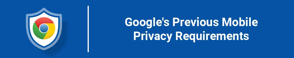 Google's Previous Mobile Privacy Requirements